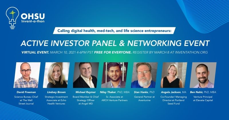 OHSU Invent-a-thon Investor Panel March 10, 2021 4-6 PM